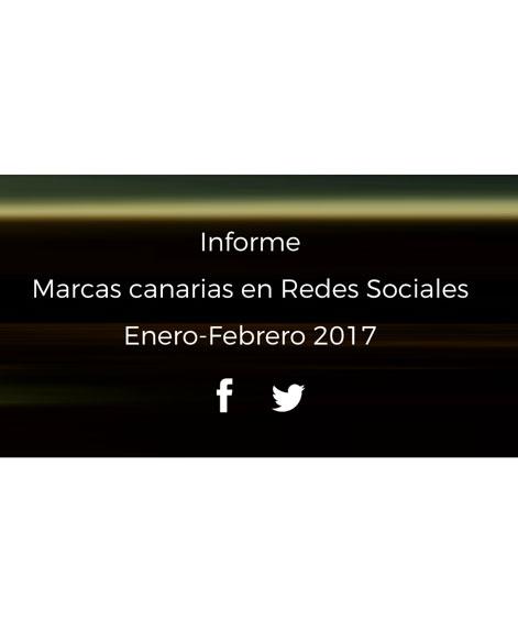 Informe-22grados-MarcasCanarias-Redes-Sociales_Enero-Febrero-2017