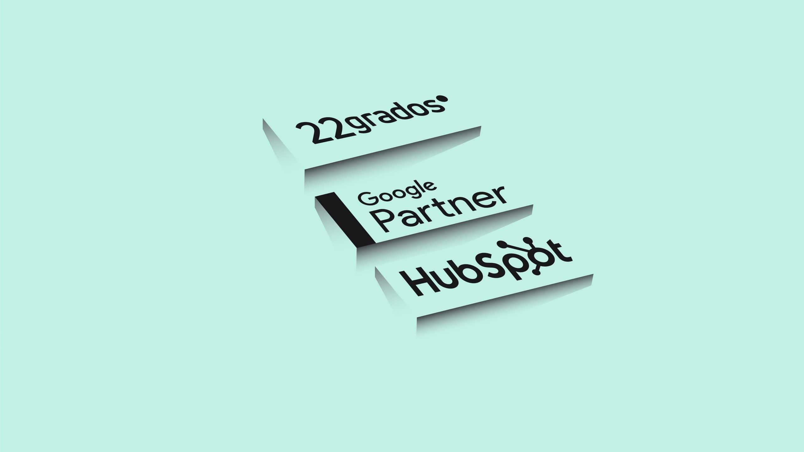 22grados obtiene la certificación de HubSpot y de Google Ads