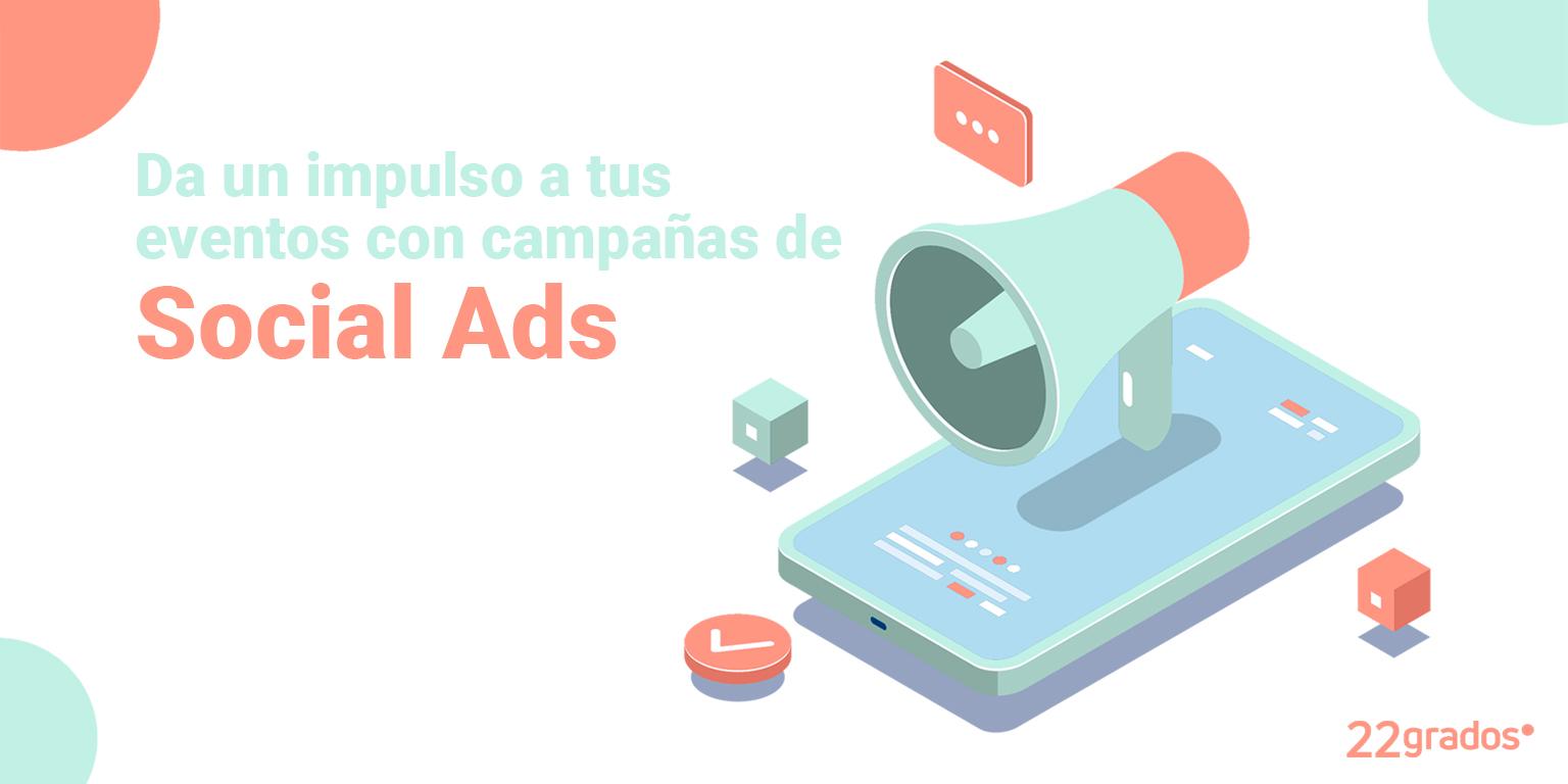 Da un impulso a tus eventos con campañas de Social Ads