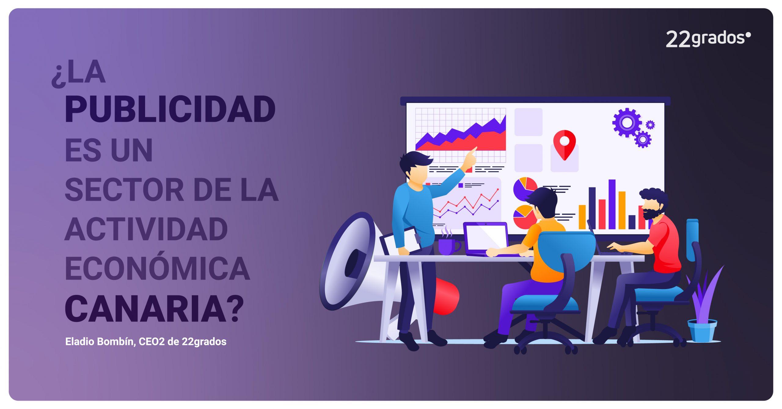 ¿La publicidad en Canarias es un verdadero sector de la actividad económica?