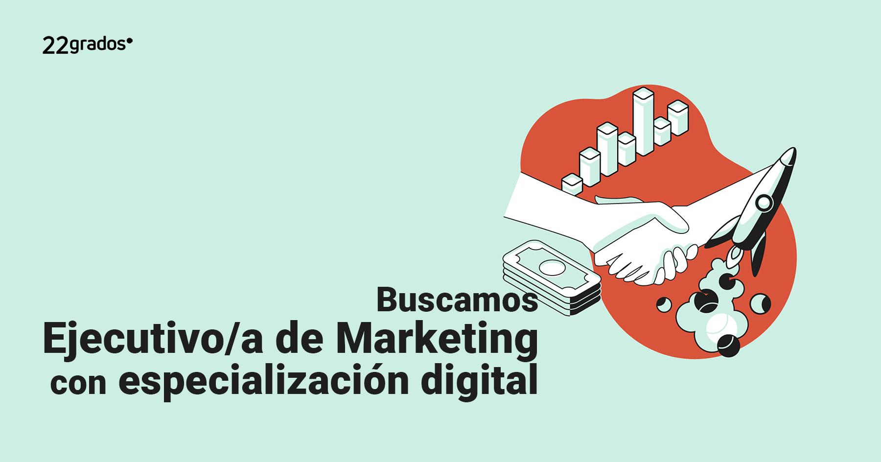 Buscamos Ejecutivo/a de Marketing, especialización digital