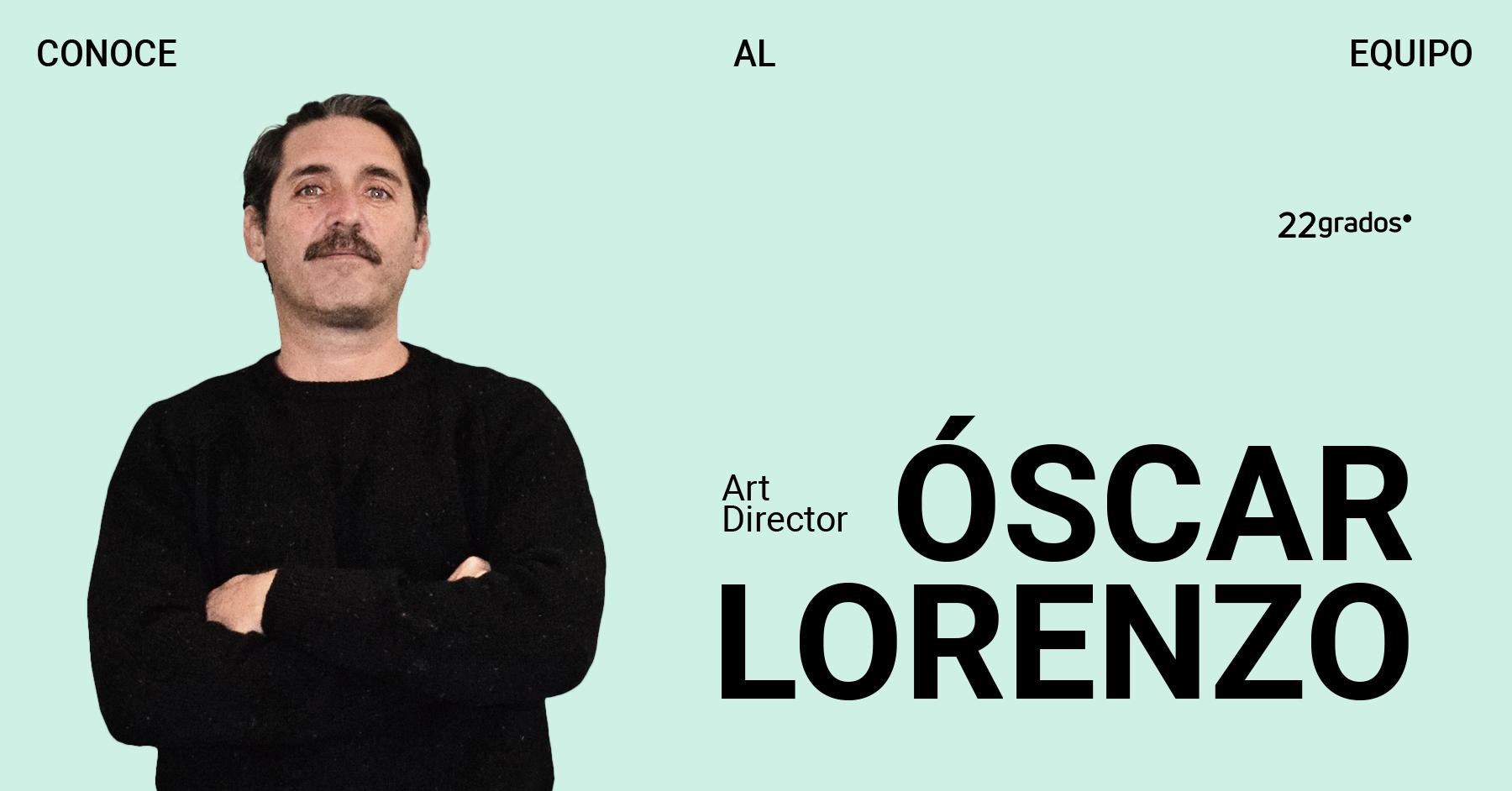 Óscar Lorenzo se suma al equipo de Creatividad