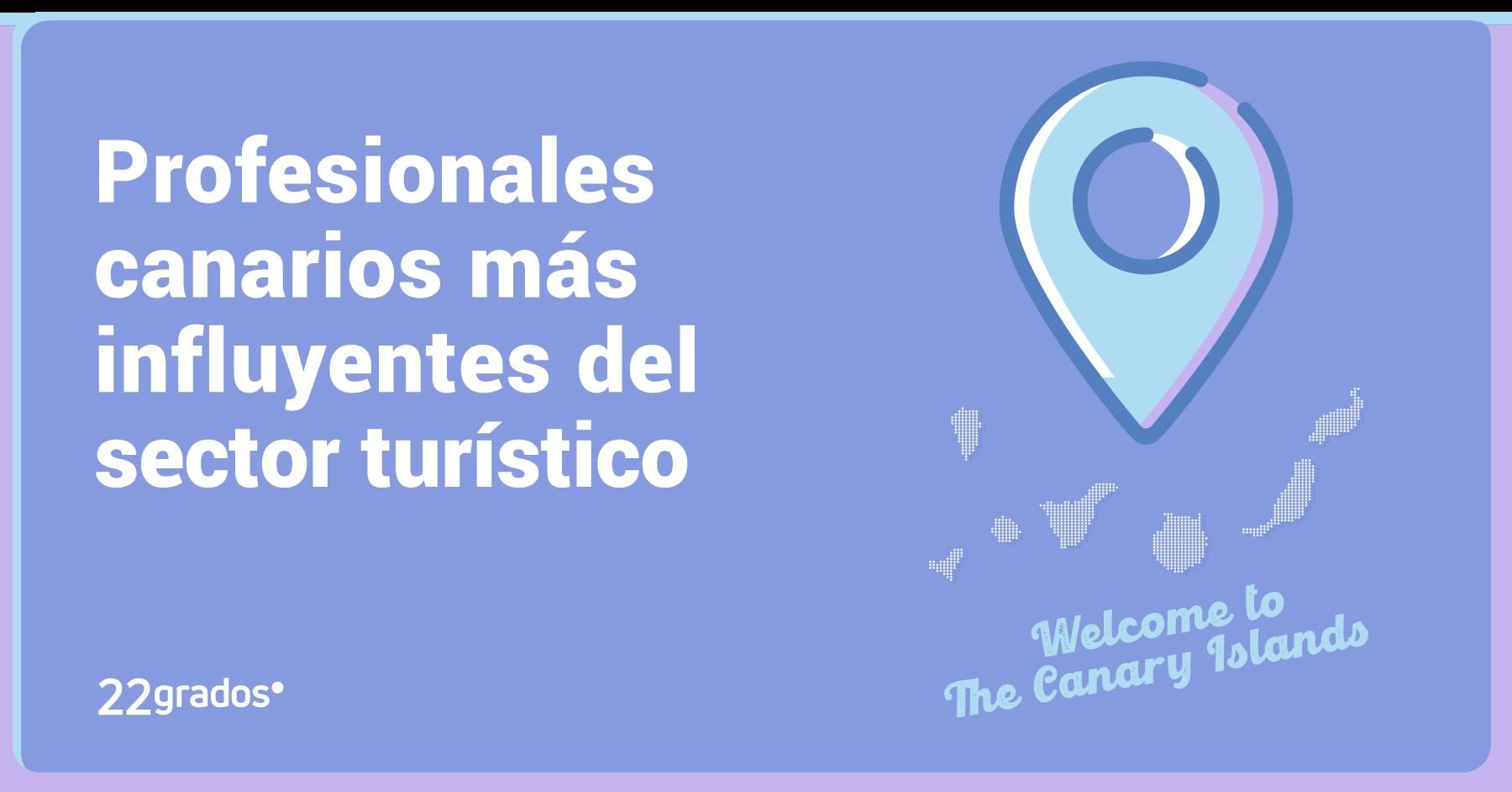 ¿Quiénes son los profesionales canarios más influyentes del sector turístico?