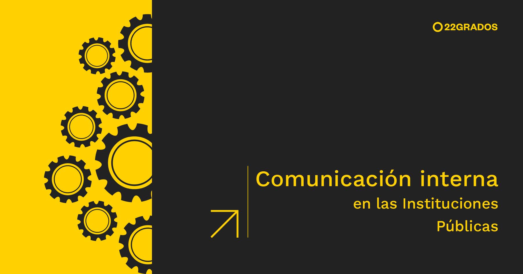 La comunicación interna en las Instituciones Públicas