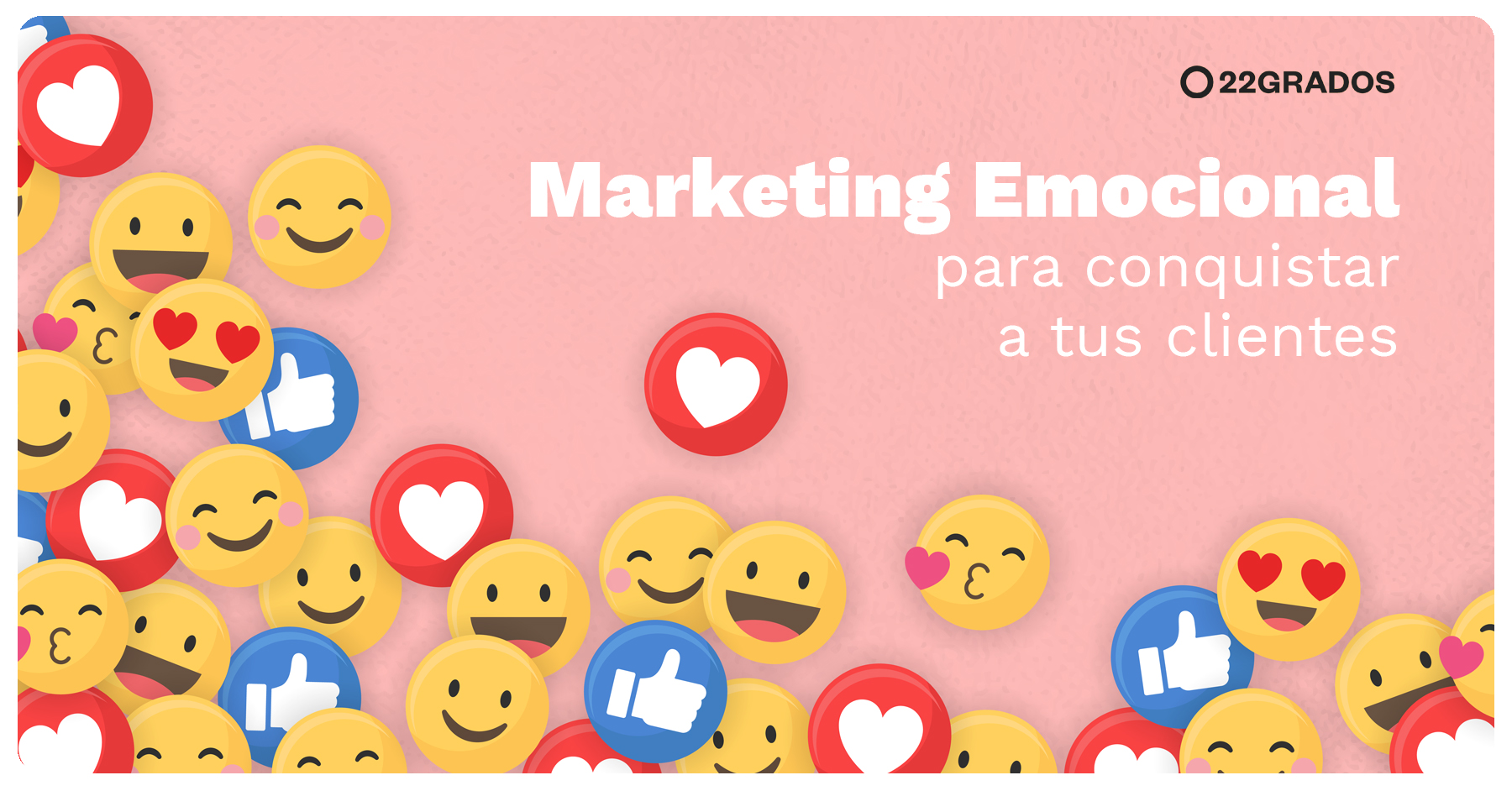 Marketing Emocional para conquistar a tus clientes